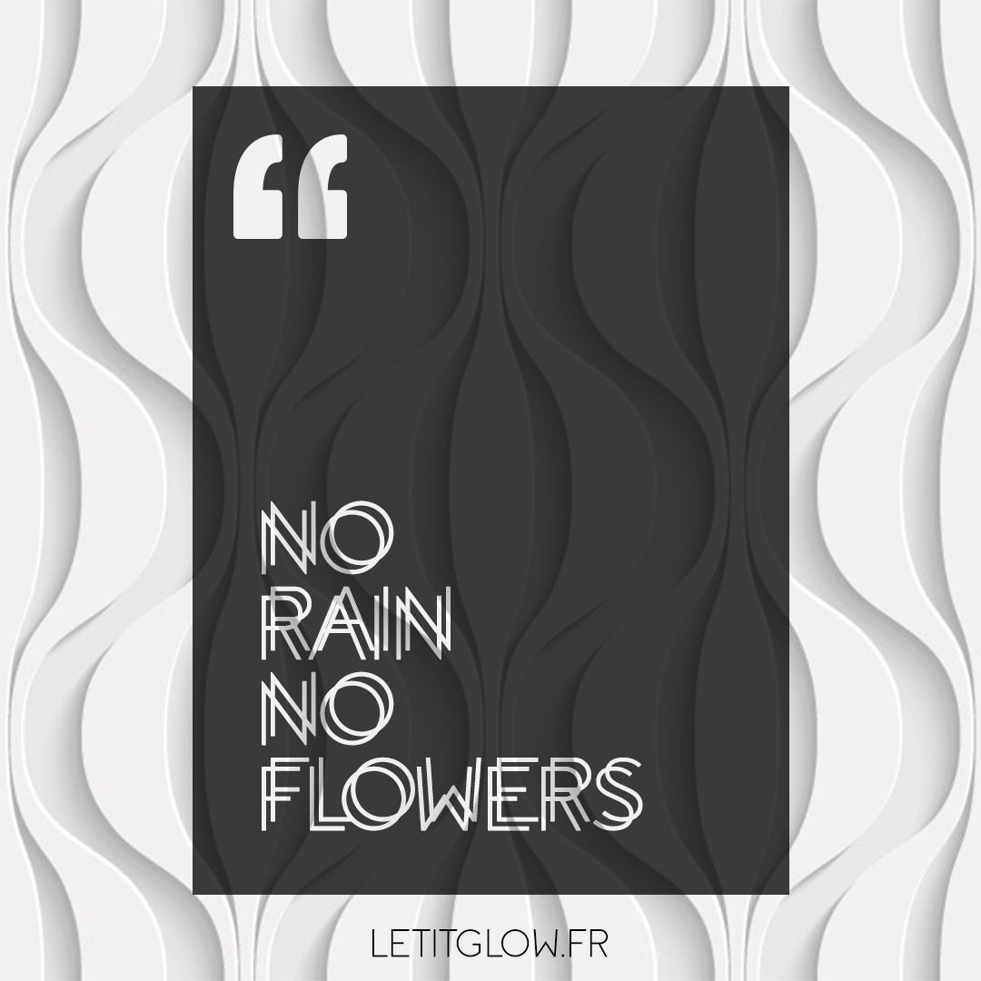 Citation-Quote-No-Rain-No-Flowers